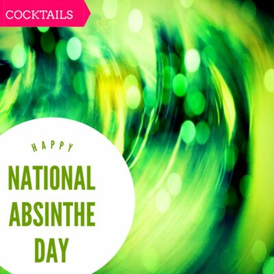 Happy National Absinthe Day